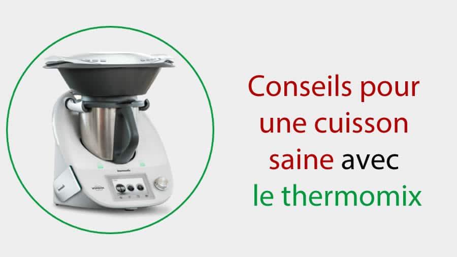 Conseils pour une cuisson saine avec le thermomix